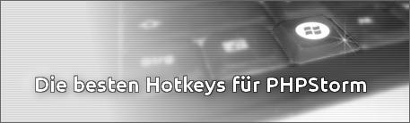 Die besten Hotkeys für PHPStorm